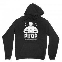 donald pump making america strong (donald trump)   copy Unisex Hoodie | Artistshot