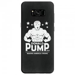 donald pump making america strong (donald trump)   copy Samsung Galaxy S8 Case | Artistshot