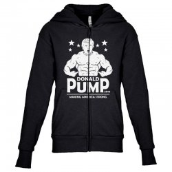 donald pump making america strong (donald trump)   copy Youth Zipper Hoodie | Artistshot