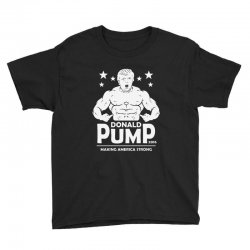 donald pump making america strong (donald trump)   copy Youth Tee | Artistshot