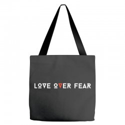 love over fear Tote Bags | Artistshot
