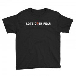 love over fear Youth Tee | Artistshot