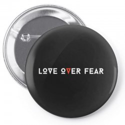 love over fear Pin-back button | Artistshot