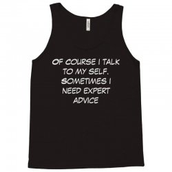 funny quote spmetimes i need expert advice Tank Top | Artistshot