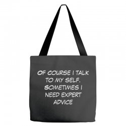 funny quote spmetimes i need expert advice Tote Bags   Artistshot