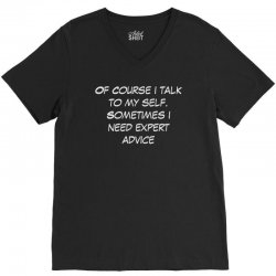 funny quote spmetimes i need expert advice V-Neck Tee | Artistshot
