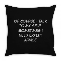 funny quote spmetimes i need expert advice Throw Pillow   Artistshot