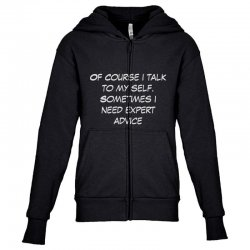 funny quote spmetimes i need expert advice Youth Zipper Hoodie   Artistshot
