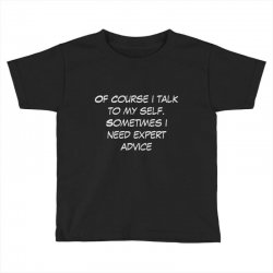funny quote spmetimes i need expert advice Toddler T-shirt   Artistshot