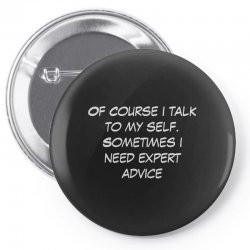 funny quote spmetimes i need expert advice Pin-back button   Artistshot