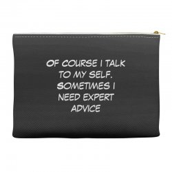 funny quote spmetimes i need expert advice Accessory Pouches   Artistshot