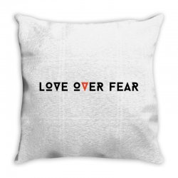 love over fear Throw Pillow | Artistshot