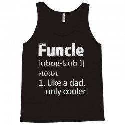 funcle definition funny uncle saying mens Tank Top | Artistshot