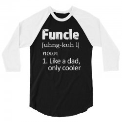 funcle definition funny uncle saying mens 3/4 Sleeve Shirt | Artistshot