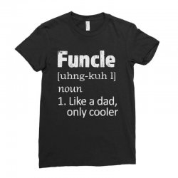 funcle definition funny uncle saying mens Ladies Fitted T-Shirt | Artistshot