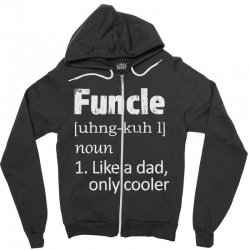 funcle definition funny uncle saying mens Zipper Hoodie | Artistshot