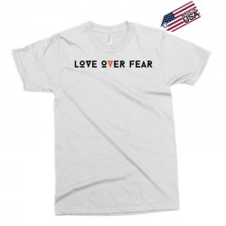 love over fear Exclusive T-shirt | Artistshot