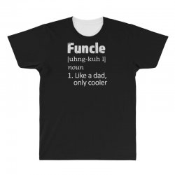 funcle definition funny uncle saying mens All Over Men's T-shirt | Artistshot