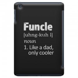 funcle definition funny uncle saying mens iPad Mini Case | Artistshot