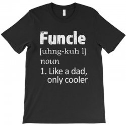funcle definition funny uncle saying mens T-Shirt | Artistshot