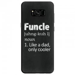 funcle definition funny uncle saying mens Samsung Galaxy S8 Case | Artistshot