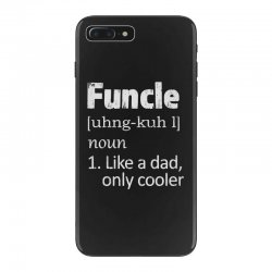 funcle definition funny uncle saying mens iPhone 7 Plus Case | Artistshot