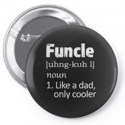 funcle definition funny uncle saying mens Pin-back button | Artistshot