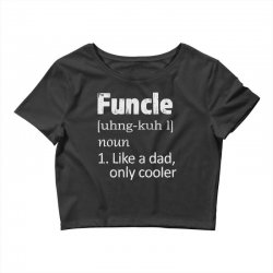 funcle definition funny uncle saying mens Crop Top | Artistshot