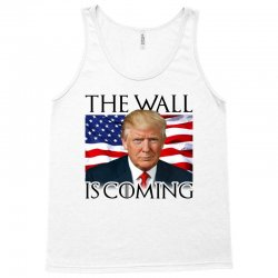 the wall is coming Tank Top | Artistshot