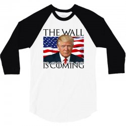 the wall is coming 3/4 Sleeve Shirt | Artistshot