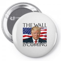 the wall is coming Pin-back button | Artistshot