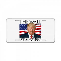 the wall is coming License Plate | Artistshot