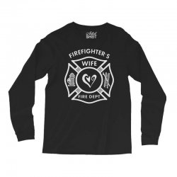 firefighters wife Long Sleeve Shirts | Artistshot