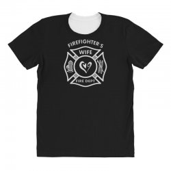 firefighters wife All Over Women's T-shirt | Artistshot