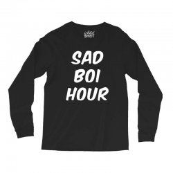 sad boi hour text only Long Sleeve Shirts | Artistshot