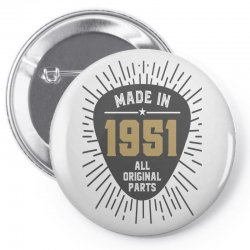 Gift for Made in 1951 Pin-back button | Artistshot