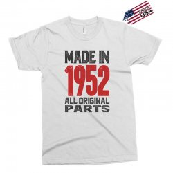 Made in 1952 All Original Parts Exclusive T-shirt | Artistshot