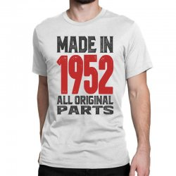 Made in 1952 All Original Parts Classic T-shirt | Artistshot