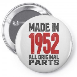Made in 1952 All Original Parts Pin-back button | Artistshot
