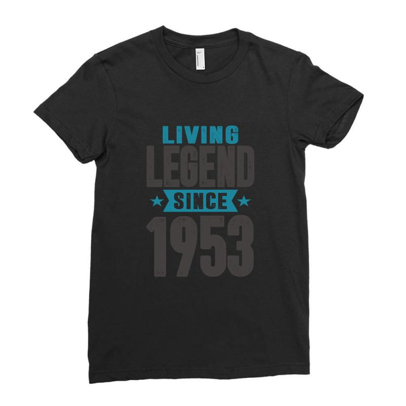Living Legend Since 1953 Ladies Fitted T-shirt | Artistshot