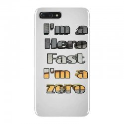 i*m a hero fast i*m a zero iPhone 7 Plus Case | Artistshot