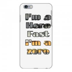 i*m a hero fast i*m a zero iPhone 6 Plus/6s Plus Case | Artistshot