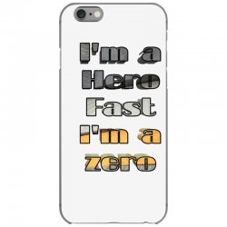 i*m a hero fast i*m a zero iPhone 6/6s Case | Artistshot