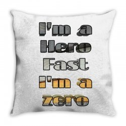 i*m a hero fast i*m a zero Throw Pillow | Artistshot