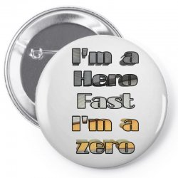 i*m a hero fast i*m a zero Pin-back button | Artistshot