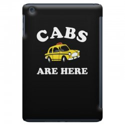 cabs are here iPad Mini Case | Artistshot