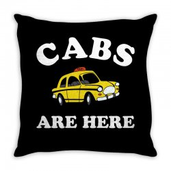 cabs are here Throw Pillow | Artistshot
