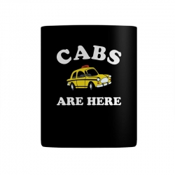 cabs are here Mug | Artistshot