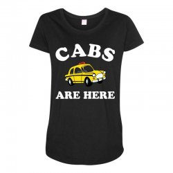 cabs are here Maternity Scoop Neck T-shirt | Artistshot