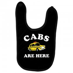 cabs are here Baby Bibs | Artistshot